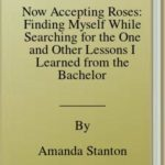 [PDF] [EPUB] Now Accepting Roses: Finding Myself While Searching for the One and Other Lessons I Learned from the Bachelor Download