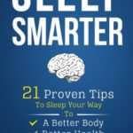 [PDF] [EPUB] Sleep Smarter: 21 Proven Tips to Sleep Your Way To a Better Body, Better Health and Bigger Success Download