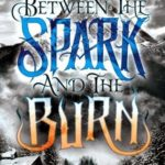 [PDF] [EPUB] Between the Spark and the Burn (Between, #2) Download