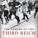 [PDF] [EPUB] The Coming of the Third Reich (The History of the Third Reich, #1) Download