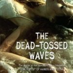 [PDF] [EPUB] The Dead-Tossed Waves (The Forest of Hands and Teeth, #2) Download