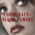 [PDF] [EPUB] Conspiracy of Blood and Smoke (Prisoner of Night and Fog, #2) Download