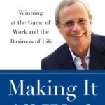 [PDF] [EPUB] Making It All Work: Winning at the Game of Work and Business of Life Download