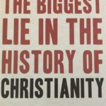 [PDF] [EPUB] The Biggest Lie in the History of Christianity: How the Modern Culture Is Robbing Billions of People of Happiness Download