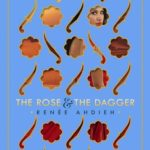 [PDF] [EPUB] The Rose and the Dagger (The Wrath and the Dawn, #2) Download