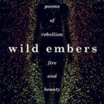[PDF] [EPUB] Wild Embers: Poems of Rebellion, Fire and Beauty Download