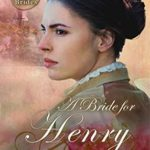 [PDF] [EPUB] A Bride for Henry (The Proxy Brides #8) Download