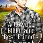 [PDF] [EPUB] A Cowboy Billionaire Best Friend's Secret (Brookside Ranch Brothers #1) Download