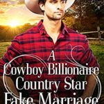 [PDF] [EPUB] A Cowboy Billionaire Country Star Fake Marriage (Brookside Ranch Brothers #3) Download