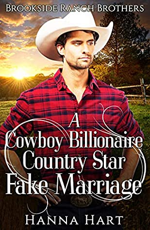 [PDF] [EPUB] A Cowboy Billionaire Country Star Fake Marriage (Brookside Ranch Brothers #3) Download by Hanna Hart