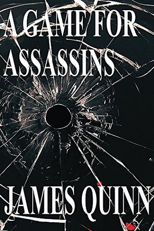 [PDF] [EPUB] A Game for Assassins (The Redaction Chronicles #1) Download by James    Quinn