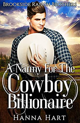 [PDF] [EPUB] A Nanny For The Cowboy Billionaire (Brookside Ranch Brothers #5) Download by Hanna Hart