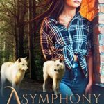 [PDF] [EPUB] A Symphony of Howls (Of Wolves and Woods Book 1) Download