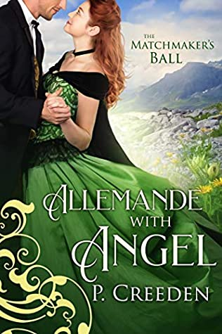 [PDF] [EPUB] Allemande with Angel (The Matchmaker's Ball, #2) Download by P. Creeden