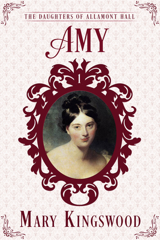 [PDF] [EPUB] Amy (The Daughters of Allamont Hall, #1) Download by Mary Kingswood