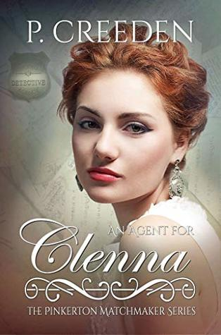 [PDF] [EPUB] An Agent for Clenna (The Pinkerton Matchmaker #34) Download by P. Creeden