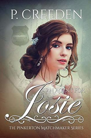 [PDF] [EPUB] An Agent for Josie (The Pinkerton Matchmaker #31) Download by P. Creeden