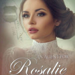 [PDF] [EPUB] An Agent for Rosalie (The Pinkerton Matchmaker #26) Download