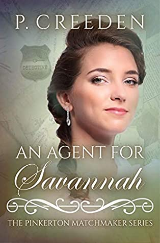 [PDF] [EPUB] An Agent for Savannah (The Pinkerton Matchmaker #44) Download by P. Creeden
