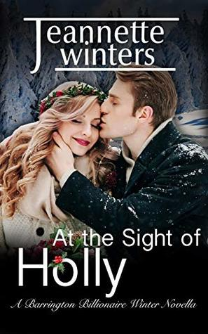 [PDF] [EPUB] At the Sight of Holly (Barrington Billionaires, #7.5) Download by Jeannette Winters