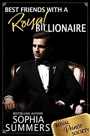 [PDF] [EPUB] Best Friends with a Royal Billionaire (Royal Prince Society #3) Download by Sophia Summers