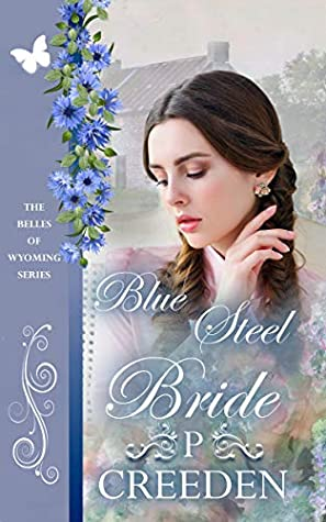 [PDF] [EPUB] Blue Steel Bride (The Belles of Wyoming #17) Download by P. Creeden