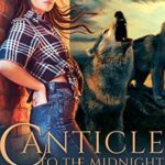 [PDF] [EPUB] Canticle to the Midnight Moon (Of Wolves and Woods Book 3) Download