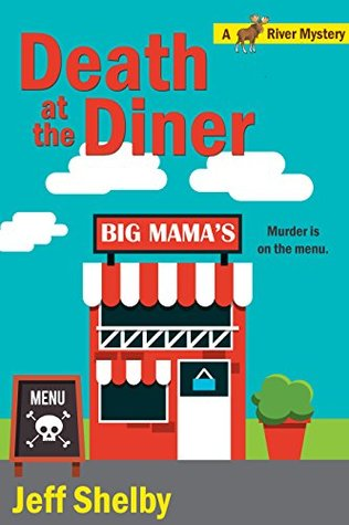 [PDF] [EPUB] Death At The Diner (A Moose River Mystery Book 7) Download by Jeff Shelby
