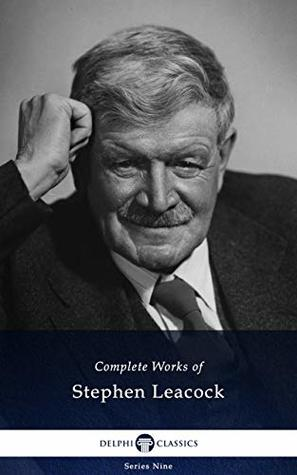 [PDF] [EPUB] Delphi Complete Works of Stephen Leacock Download by Stephen Leacock