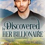 [PDF] [EPUB] Discovered by Her Billionaire (A Texas Ranch Romance #7) Download