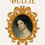 [PDF] [EPUB] Dulcie (The Daughters of Allamont Hall, #4) Download