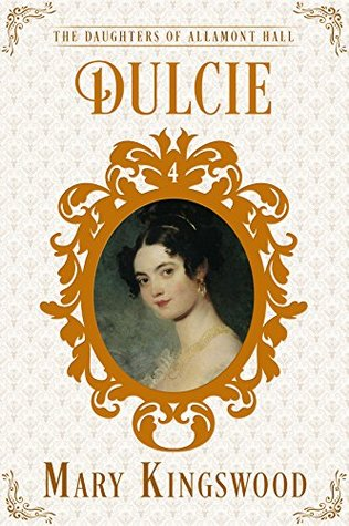 [PDF] [EPUB] Dulcie (The Daughters of Allamont Hall, #4) Download by Mary Kingswood