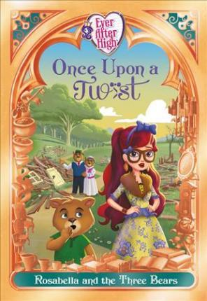 [PDF] [EPUB] Ever After High: Once Upon a Twist: Rosabella and the Three Bears (Fairy Tale Retelling, #3) Download by Perdita Finn