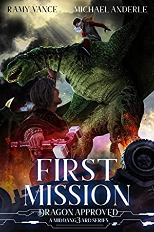 [PDF] [EPUB] First Mission: A Middang3ard Series (Dragon Approved Book 5) Download by Ramy Vance