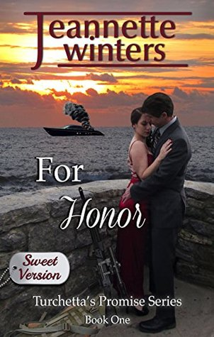 [PDF] [EPUB] For Honor - Sweet Version (Turchetta's Promise Book 1) Download by Jeannette Winters