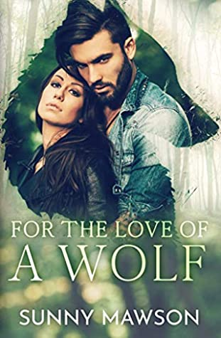 [PDF] [EPUB] For the Love of a Wolf Download by Sunny Mawson