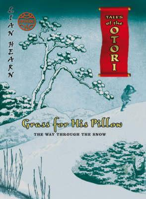 [PDF] [EPUB] Grass For His Pillow: Episode 4: The Way Through The Snow (Tales Of The Otori) Download by Lian Hearn