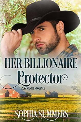 [PDF] [EPUB] Her Billionaire Protector (Texas Ranch Romance #2) Download by Sophia Summers