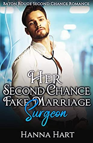 [PDF] [EPUB] Her Second Chance Fake Marriage Surgeon (Baton Rouge #4) Download by Hanna Hart