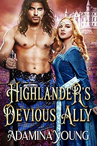 [PDF] [EPUB] Highlander's Devious Ally Download by Adamina Young