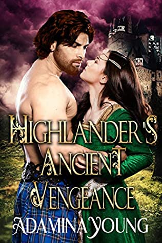 [PDF] [EPUB] Highlander's Ancient Vengeance: A Scottish Medieval Historical Romance Download by Adamina Young