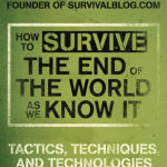 [PDF] [EPUB] How to Survive the End of the World as We Know It: Tactics, Techniques, and Technologies for Uncertain Times Download