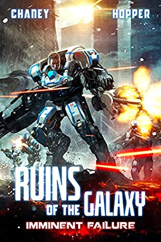 [PDF] [EPUB] Imminent Failure: A Military Scifi Epic (Ruins of the Galaxy Book 6) Download by J.N. Chaney