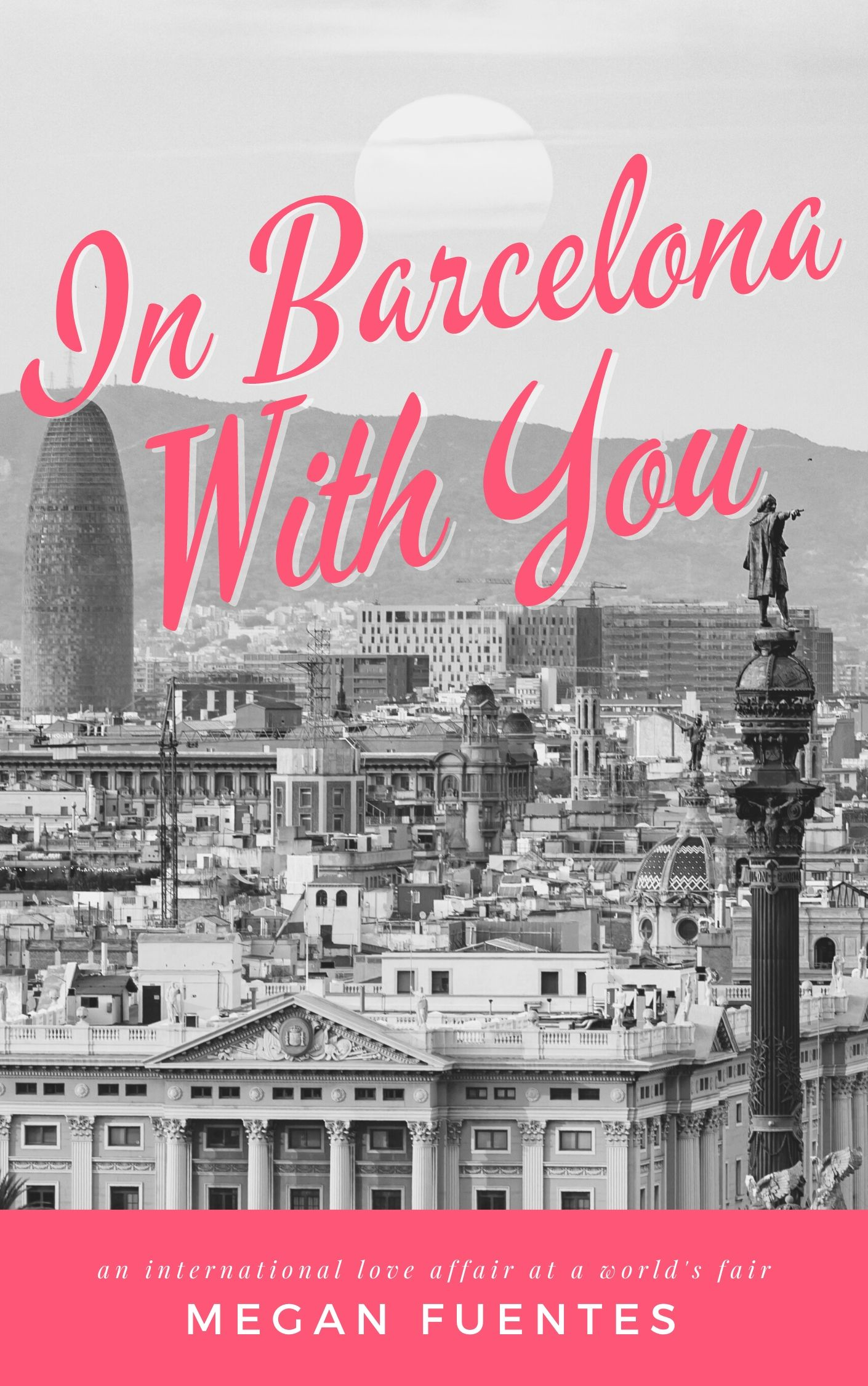 [PDF] [EPUB] In Barcelona With You: An International Love Affair at a World's Fair (Love Affairs at World's Fairs Book 0) Download by Megan Fuentes