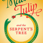 [PDF] [EPUB] Madam Tulip and the Serpent's Tree (Madam Tulip #4) Download