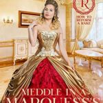 [PDF] [EPUB] Meddle in a Marquess's Affairs (How to Reform a Rake, #2) Download