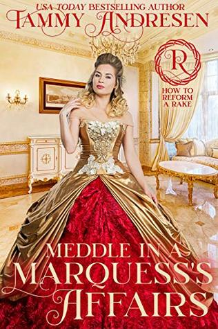 [PDF] [EPUB] Meddle in a Marquess's Affairs (How to Reform a Rake, #2) Download by Tammy Andresen
