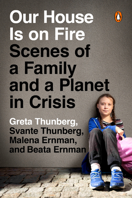 [PDF] [EPUB] Our House Is on Fire: Scenes of a Family and a Planet in Crisis Download by Greta Thunberg