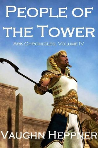 [PDF] [EPUB] People of the Tower (Ark Chronicles, #4) Download by Vaughn Heppner