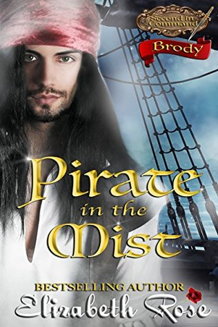 [PDF] [EPUB] Pirate in the Mist: Brody (Second in Command Series Book 1) Download by Elizabeth Rose